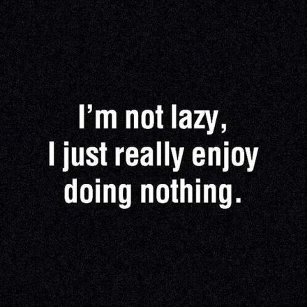129525-i-enjoy-doing-nothing