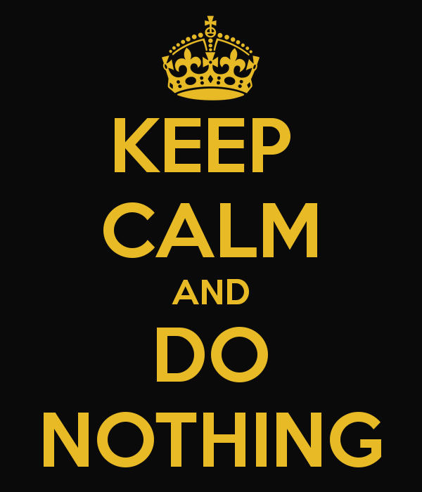 keep-calm-and-do-nothing-391